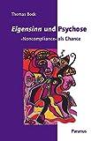 Thomas Bock: Eigensinn und Psychose