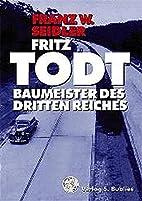 Fritz Todt: Baumeister des Dritten Reiches…