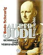 Alfred Jodl. Gehorsam und Verhängnis by…