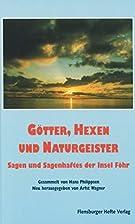 Götter, Hexen und Naturgeister: Sagen und…