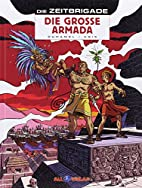 Die Zeitbrigade 02: Die große Armada by…