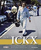 Jacky Ickx: Mister Le Mans, and much more by…