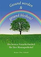 Gesund werden & gesund bleiben! by Reiner…