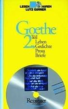 Goethe, Teil 2: Leben, Gedichte, Prosa,…
