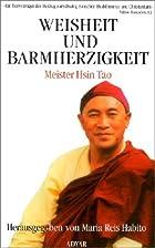 Weisheit und Barmherzigkeit by Hsin Tao