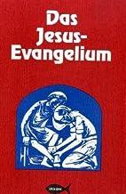 Das Jesus-Evangelium by SCHWARZ Günther