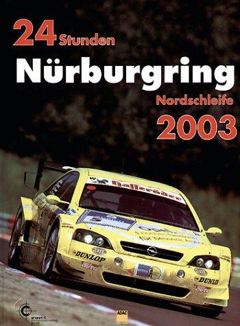 24h-rennen-nurburgring-offizielles-jahrbuch-zum-24-stunden-rennen-auf-dem-nurburgring-24-stunden-nurburgring-nordschleife-2003-jahrbuch-24-stunden-nurburgring-nordschleife