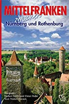 Mittelfranken erleben. Deutsche Ausgabe by…