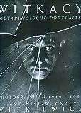Czaroryska, Urszula: Witkacy Metaphysical Portraits: Photographs by Stanislaw Ignacy Witkiewicz (German Edition)