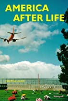 America After Life by Martha Laugs