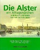 Die Alster - ein Alltagsmärchen: In 48…