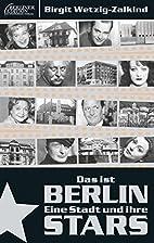 Das ist Berlin: Eine Stadt und Ihre Stars by…