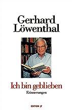 Ich bin geblieben by Gerhard Löwenthal