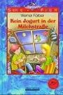 Kein Jogurt in der Milchstrasse - Werner Färber