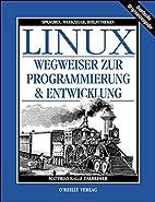 Linux. Wegweiser zur Programmierung und…