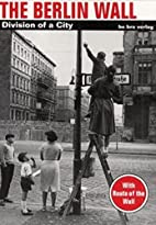 The Berlin Wall by Thomas Flemming