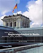 Regierungsbauten in Berlin by Volker Wagner