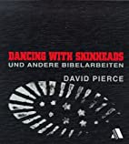 Dancing with Skinheads by David Pierce