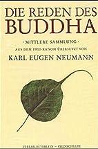 Die Reden des Buddha, Mittlere Sammlung by…