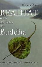 Realität nach der Lehre des Buddha by Fritz…