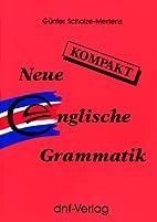 Neue Englische Grammatik kompakt by Günter…