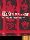 Proll, Astrid: Baader Meinhof: Pictures on the Run 67-77