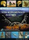 Vom Schwarzwald zum Ries by Elmar P. J.…