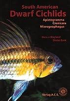 South American Dwarf Cichlids (Aqualog Book,…