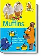 Hier backt die Maus - Muffins - Rezepte,…