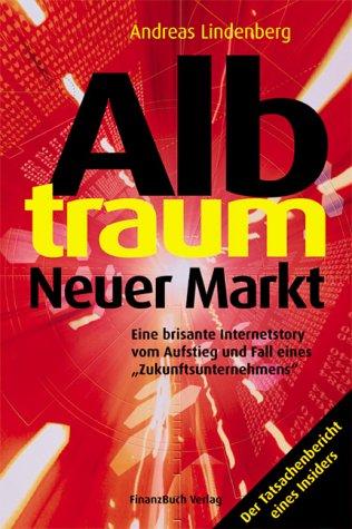 albtraum-neuer-markt-eine-brisante-internetstory-vom-aufstieg-und-fall-eines-zukunftsunternehmens