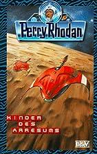 Perry Rhodan 413. Kinder des Arresums. by…