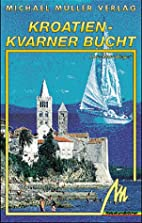 (croatia) Kroatien-Kvarner Bucht by Lore…