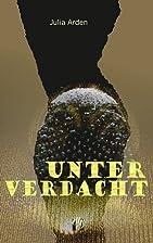 Unter Verdacht: Liebesroman by Julia Arden