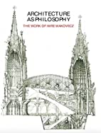 Architecture as Philosophy, The Works of…