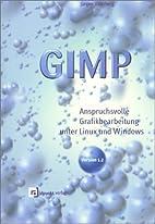 GIMP. Anspruchsvolle Grafikbearbeitung unter…