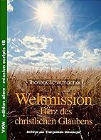 Weltmission - Das Herz des christlichen…