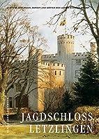 Jagdschloss Letzlingen. Teil 2: 1861 - 2003.…