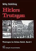 Hitlers Trutzgau: Thüringen im Dritten…