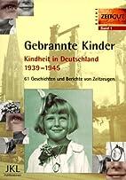 Gebrannte Kinder: Kindheit in Deutschland…