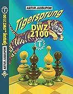 Tigersprung auf DWZ 2100: Band 1 by Artur…