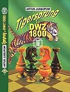 Tigersprung auf DWZ 1800, Band 2 by Artur…