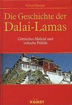 Die Geschichte der Dalai-Lamas. Göttliches…
