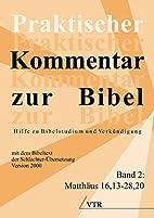 Praktischer Kommentar zur Bibel: Hilfe zu…