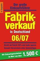 Fabrikverkauf in Deutschland - 2006/2007.…