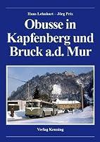 Obusse in Kapfenberg und Bruck an der Mur by…