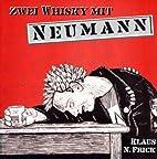 Zwei Whisky mit Neumann by Klaus N. Frick