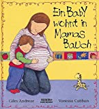 Giles Andreae: Ein Baby wohnt in Mamas Bauch. Bilderbücher