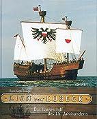 Lisa von Lübeck : das Hanseschiff des…