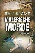 Malerische Morde by Ralf Kramp