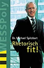 Rhetorisch fit! by Michael Spitzbart